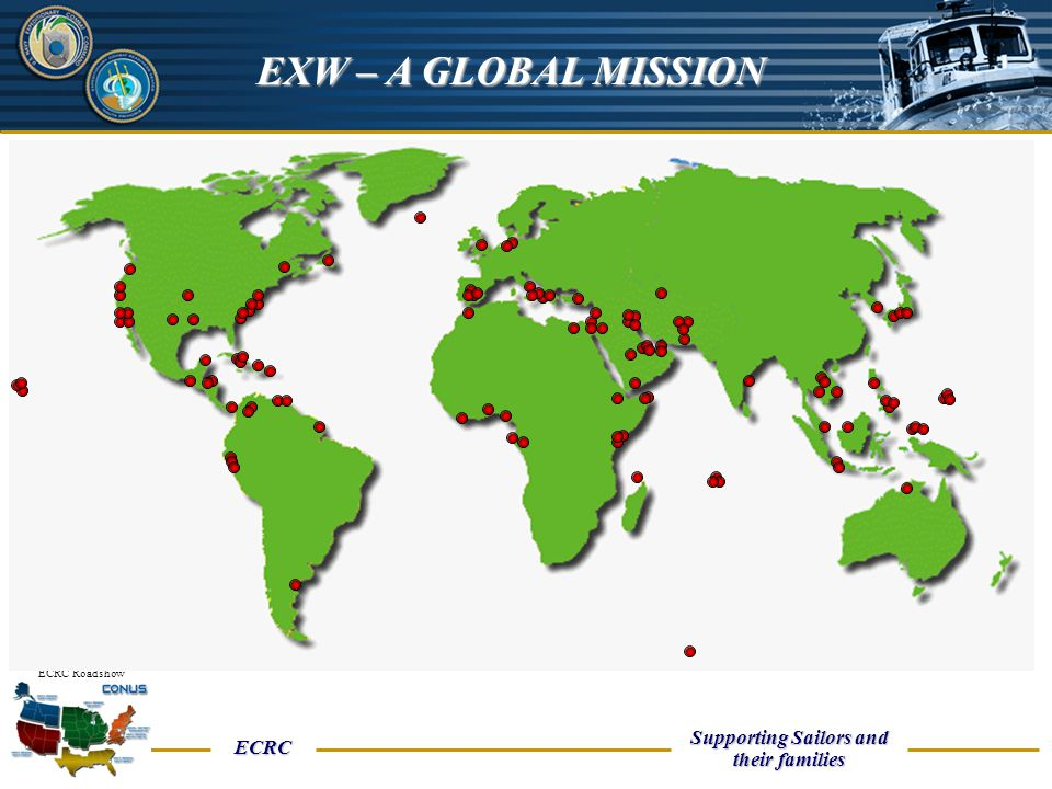 UNCLASSIFIED ECRC Supporting Sailors and their families ECRC Roadshow GWOT Augmentation – Navy's Biggest Missions CENTCOM Overall Totals (Estimate) 14,650 Ashore 12,627 Afloat
