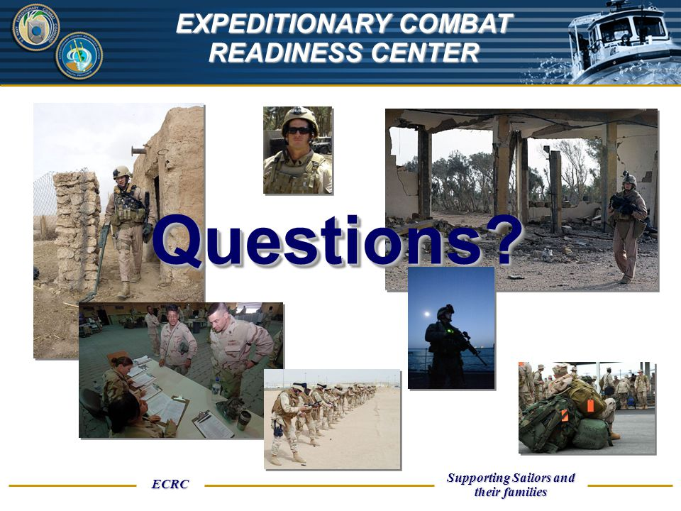 UNCLASSIFIED ECRC Supporting Sailors and their families EXPEDITIONARY COMBAT READINESS CENTER Questions?Questions?