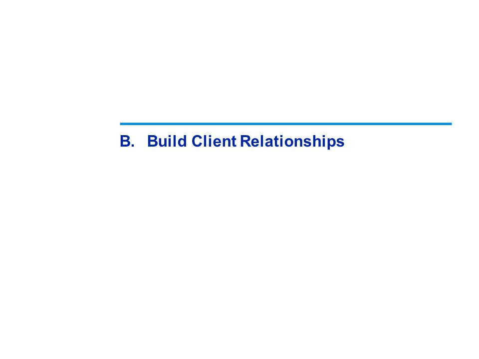 B.Build Client Relationships