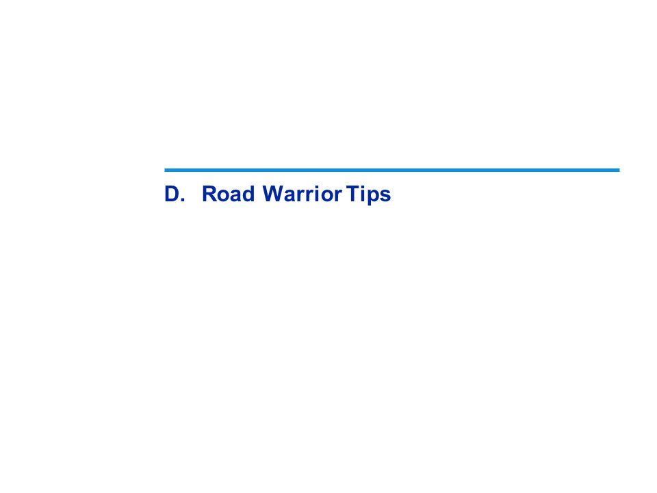 D.Road Warrior Tips