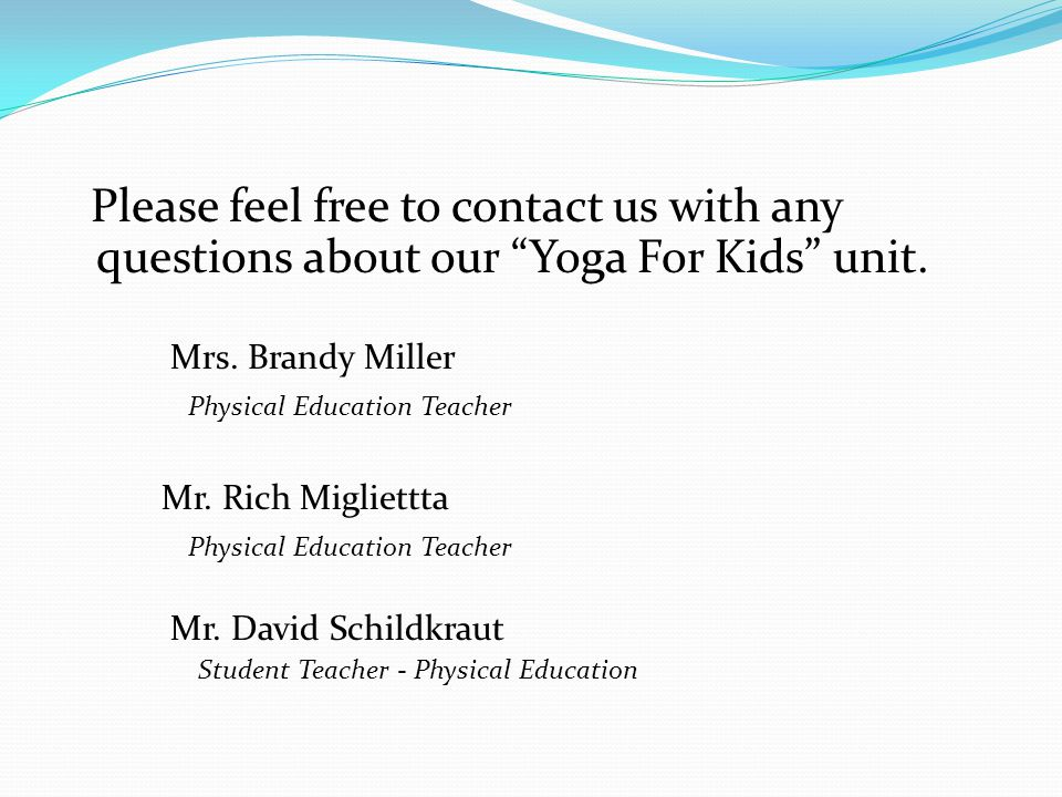 Please feel free to contact us with any questions about our Yoga For Kids unit.