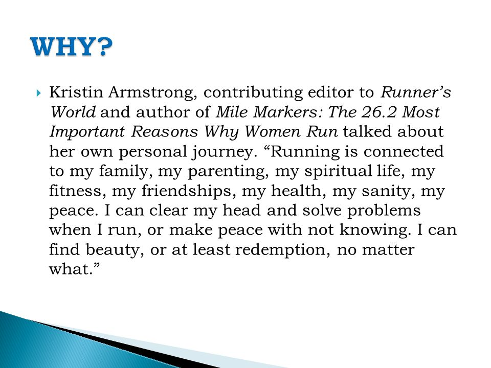  Kristin Armstrong, contributing editor to Runner's World and author of Mile Markers: The 26.2 Most Important Reasons Why Women Run talked about her own personal journey.