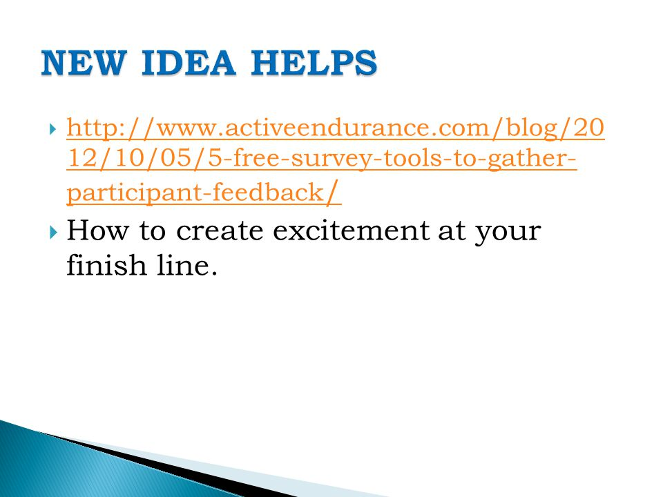  http://www.activeendurance.com/blog/20 12/10/05/5-free-survey-tools-to-gather- participant-feedback / http://www.activeendurance.com/blog/20 12/10/0