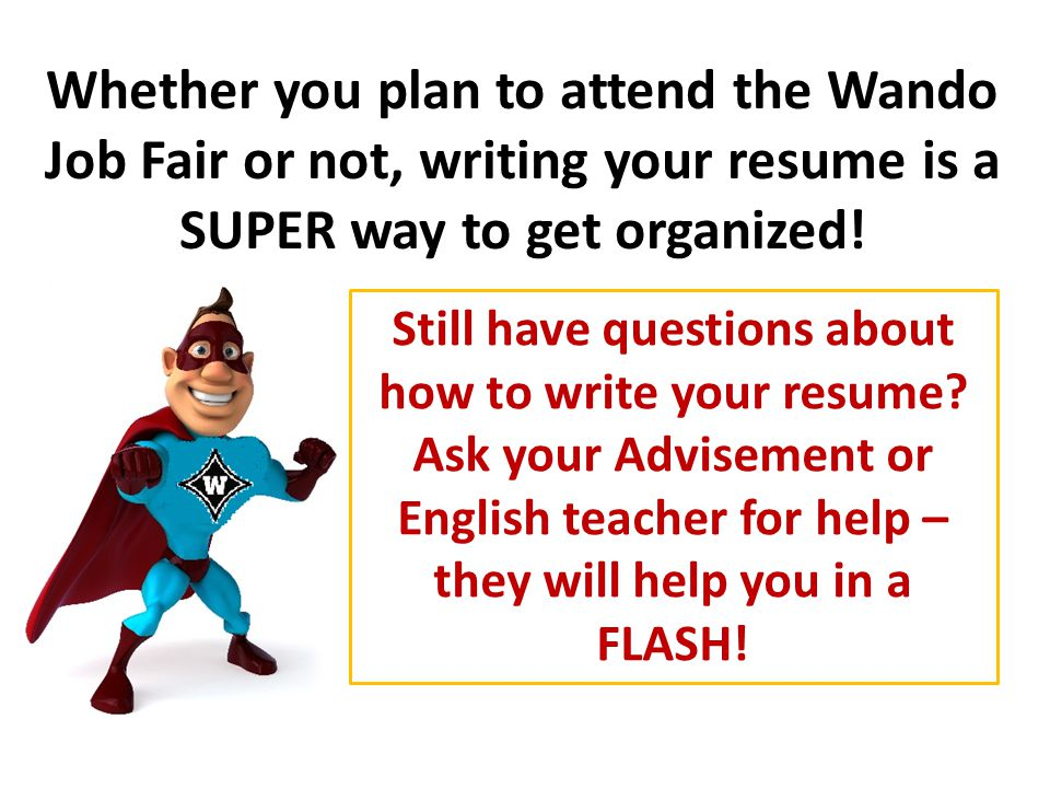 Whether you plan to attend the Wando Job Fair or not, writing your resume is a SUPER way to get organized.