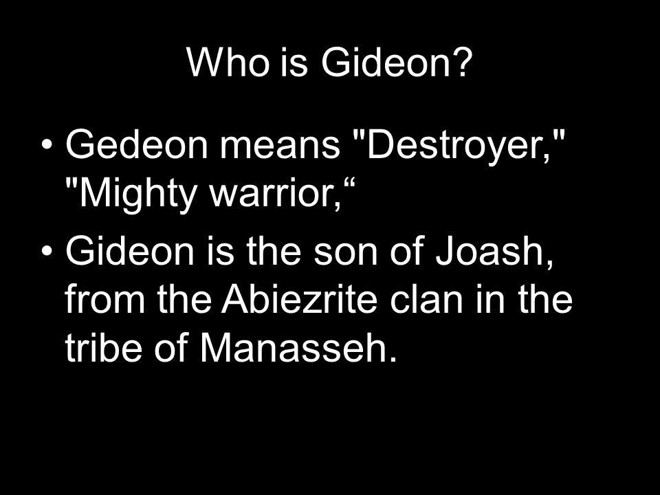 Who is Gideon.