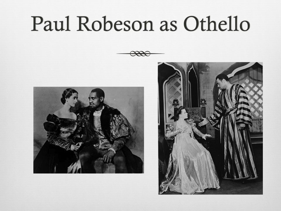 Paul Robeson as OthelloPaul Robeson as Othello