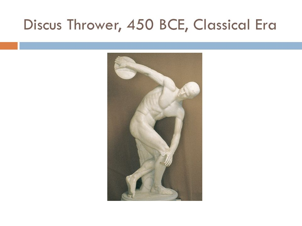 Discus Thrower, 450 BCE, Classical Era