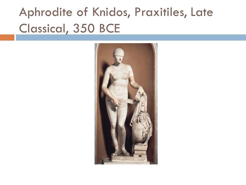 Aphrodite of Knidos, Praxitiles, Late Classical, 350 BCE