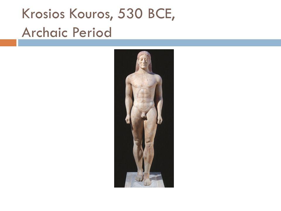 Krosios Kouros, 530 BCE, Archaic Period