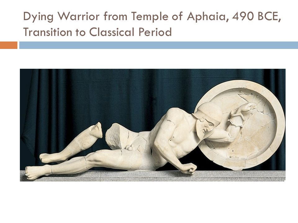 Dying Warrior from Temple of Aphaia, 490 BCE, Transition to Classical Period