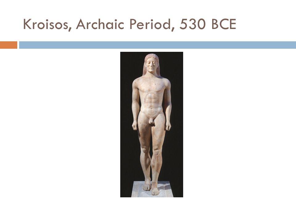Kroisos, Archaic Period, 530 BCE