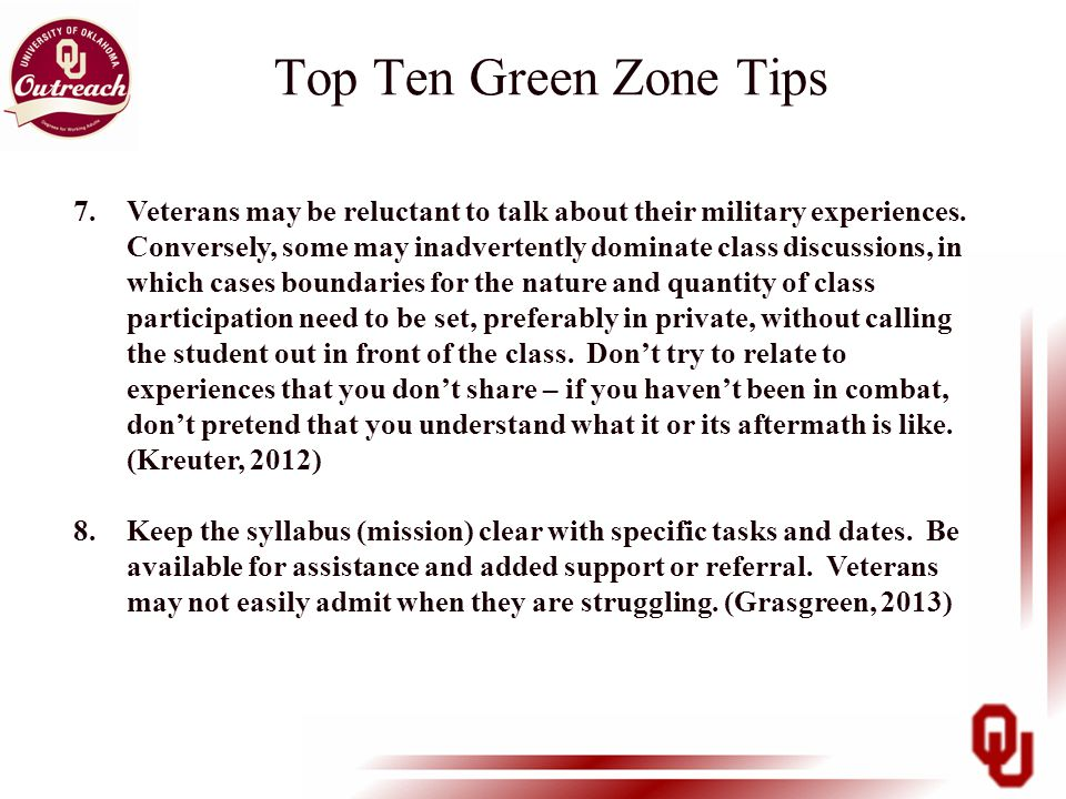 Top Ten Green Zone Tips 7.Veterans may be reluctant to talk about their military experiences. Conversely, some may inadvertently dominate class discus
