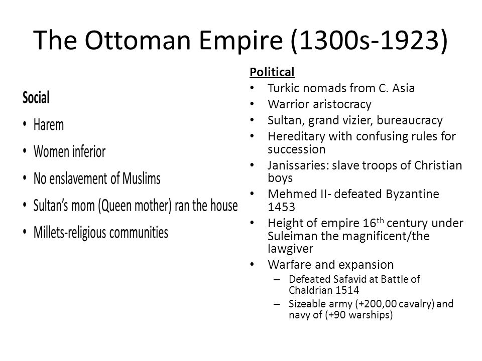 The Ottoman Empire (1300s-1923) Political Turkic nomads from C.