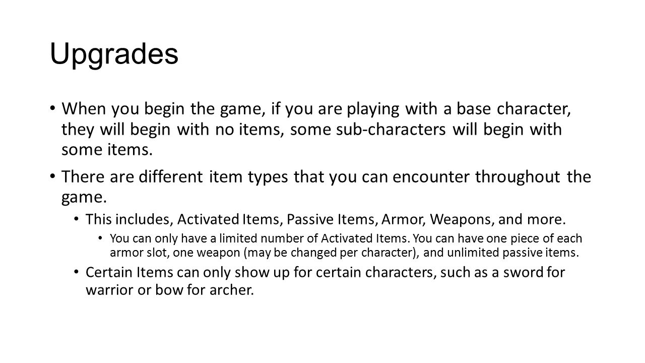 Upgrades When you begin the game, if you are playing with a base character, they will begin with no items, some sub-characters will begin with some items.