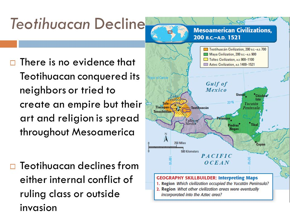  There is no evidence that Teotihuacan conquered its neighbors or tried to create an empire but their art and religion is spread throughout Mesoameri