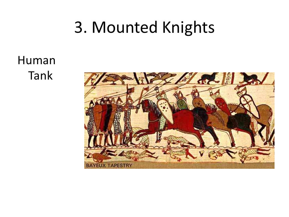 3. Mounted Knights Human Tank