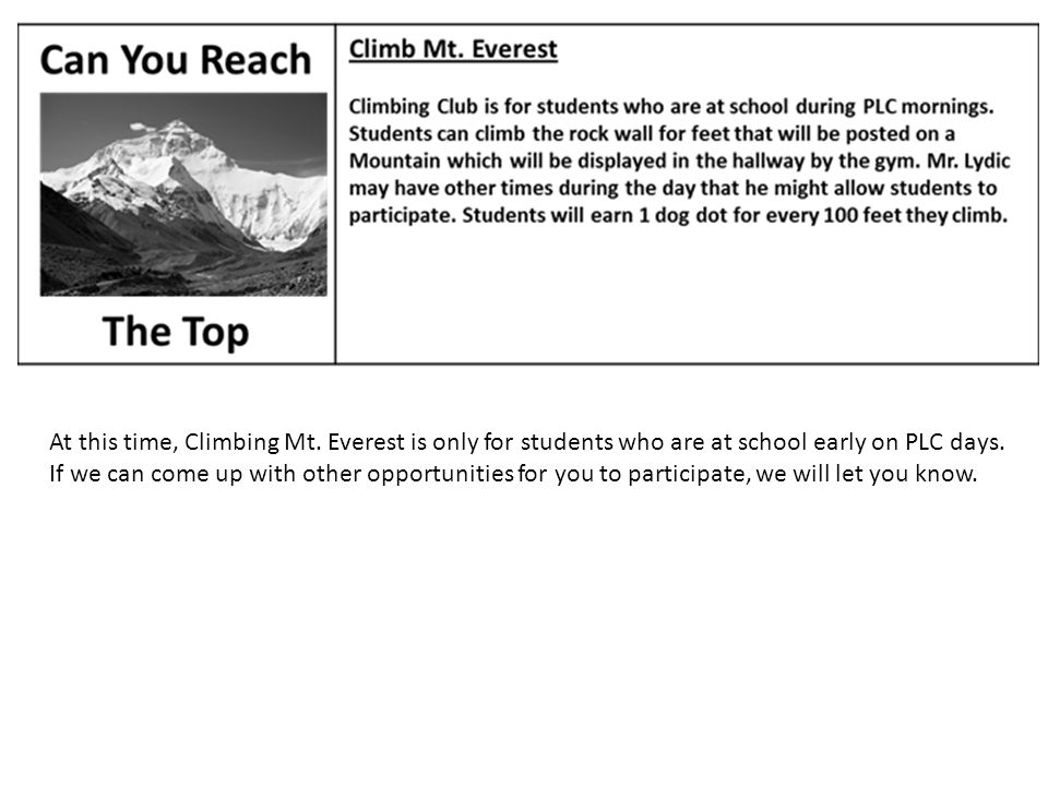 At this time, Climbing Mt. Everest is only for students who are at school early on PLC days.