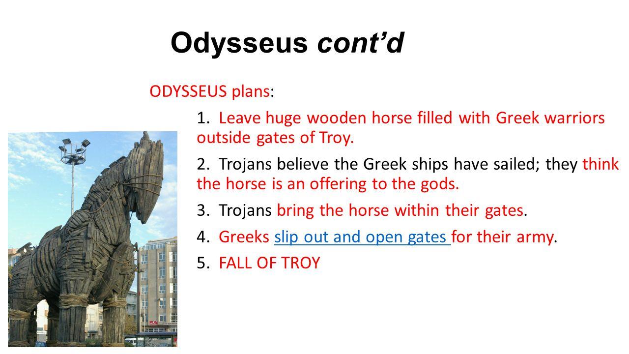 Odysseus cont'd ODYSSEUS plans: 1.