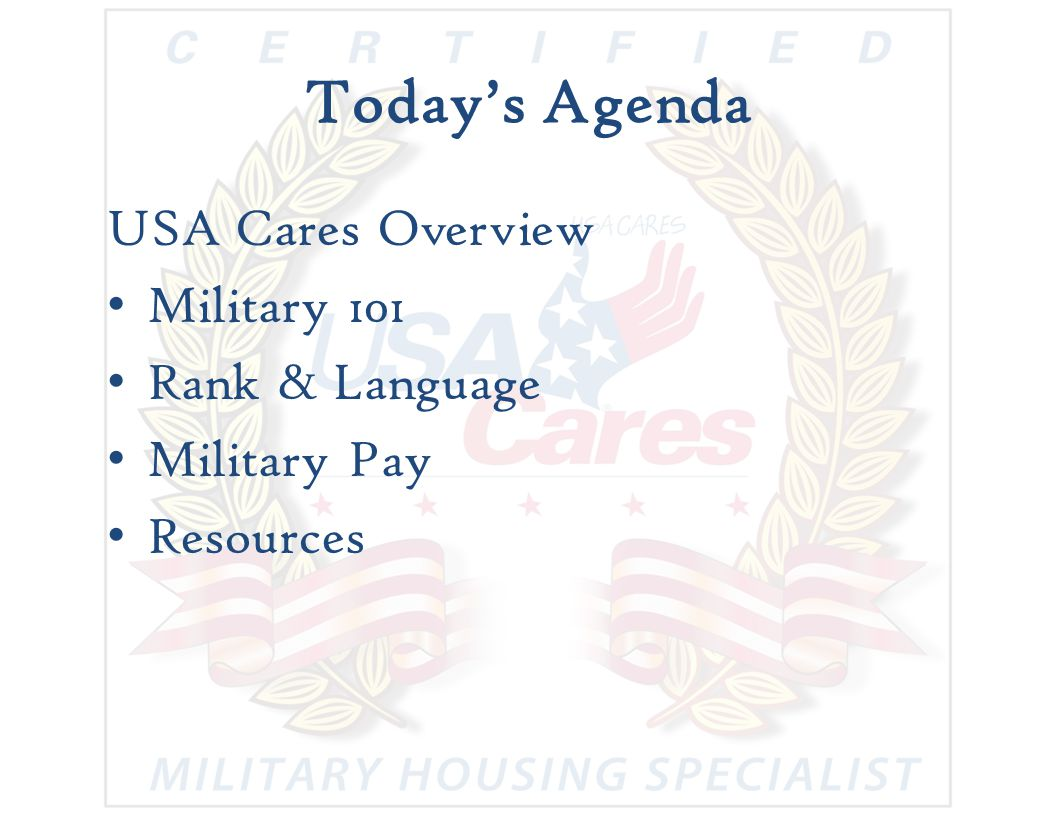 Today's Agenda USA Cares Overview Military 101 Rank & Language Military Pay Resources