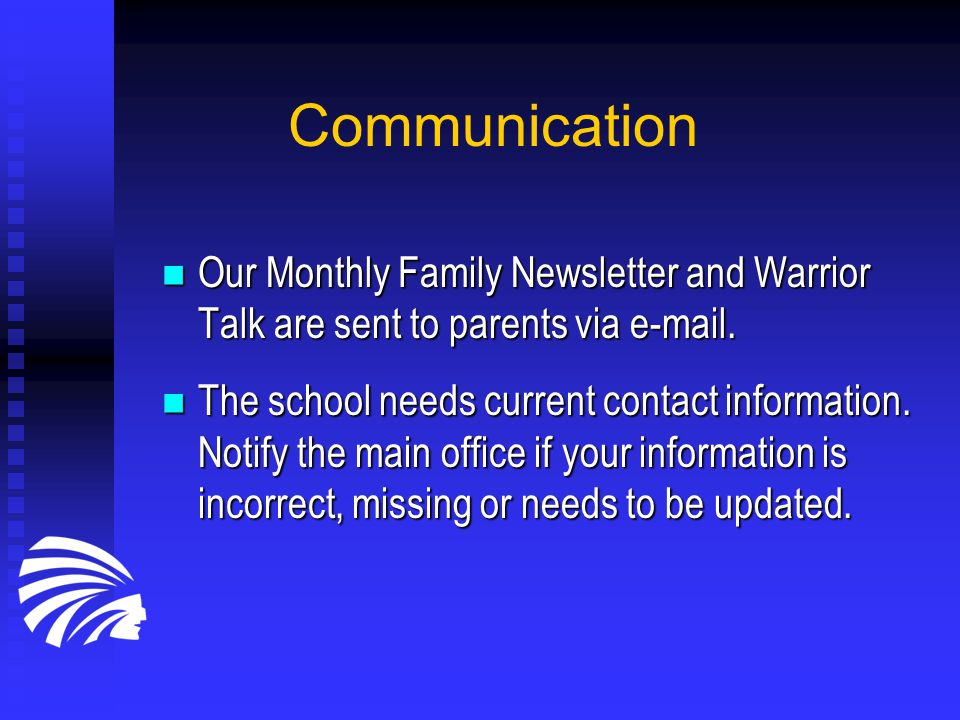 Communication Our Monthly Family Newsletter and Warrior Talk are sent to parents via e-mail.