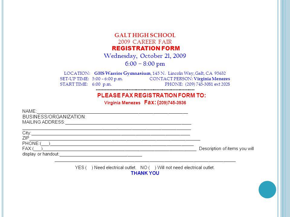 GALT HIGH SCHOOL 2009 CAREER FAIR REGISTRATION FORM Wednesday, October 21, 2009 6:00 – 8:00 pm LOCATION: GHS Warrior Gymnasium, 145 N.
