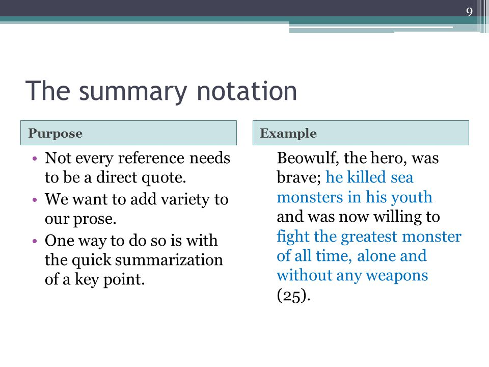 The summary notation PurposeExample Not every reference needs to be a direct quote.