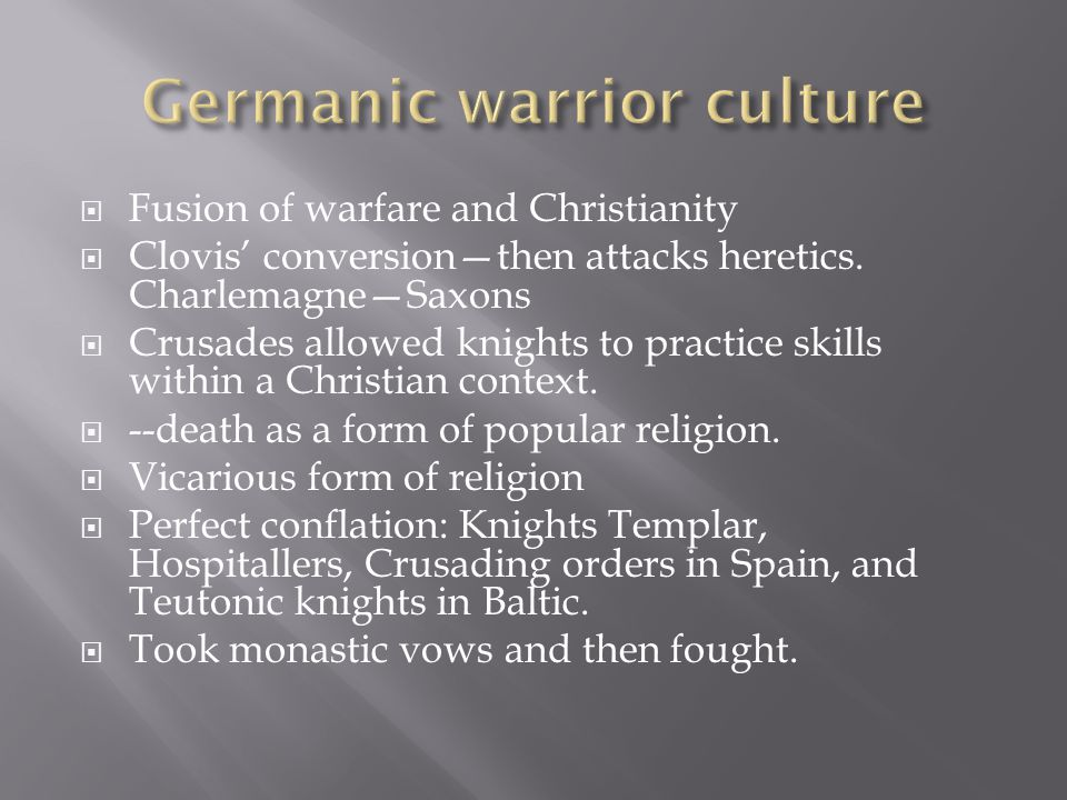  Fusion of warfare and Christianity  Clovis' conversion—then attacks heretics.