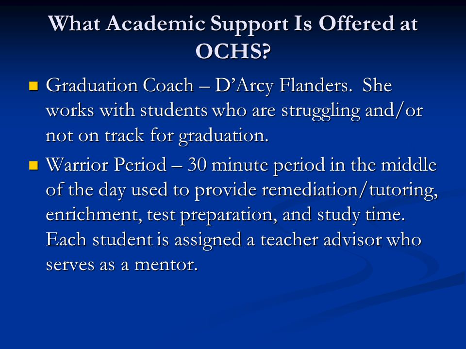 What Academic Support Is Offered at OCHS. Graduation Coach – D'Arcy Flanders.