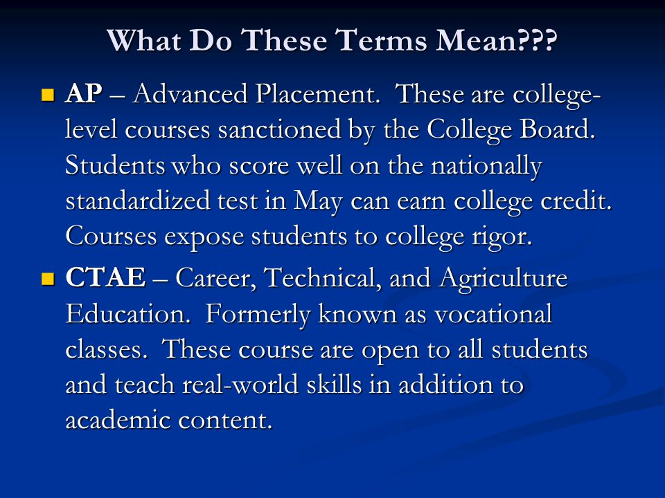 What Do These Terms Mean . AP – Advanced Placement.