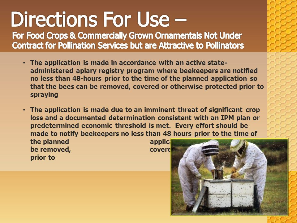 The application is made in accordance with an active state- administered apiary registry program where beekeepers are notified no less than 48-hours p