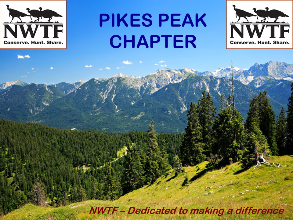 PIKES PEAK CHAPTER NWTF – Dedicated to making a difference