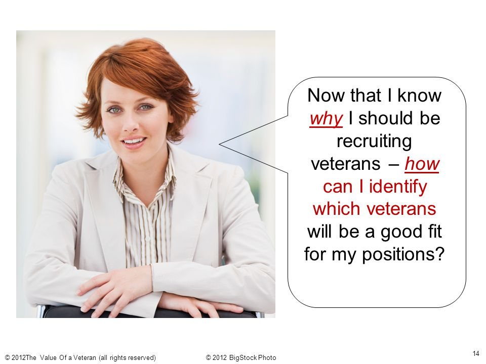 Now that I know why I should be recruiting veterans – how can I identify which veterans will be a good fit for my positions.