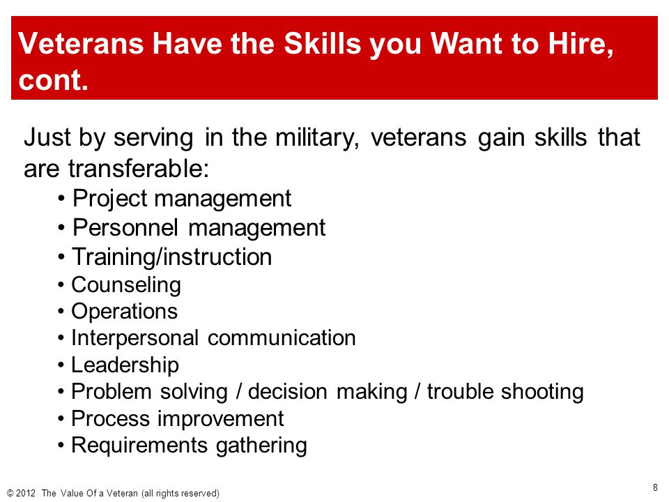 Veterans Have the Skills you Want to Hire, cont.