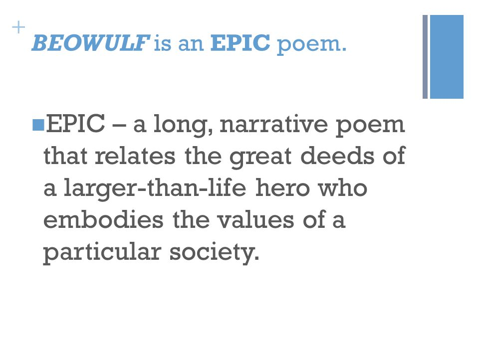 + BEOWULF is an EPIC poem.