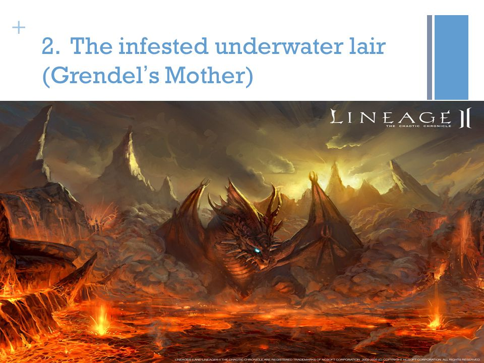 + 2. The infested underwater lair (Grendel ' s Mother)
