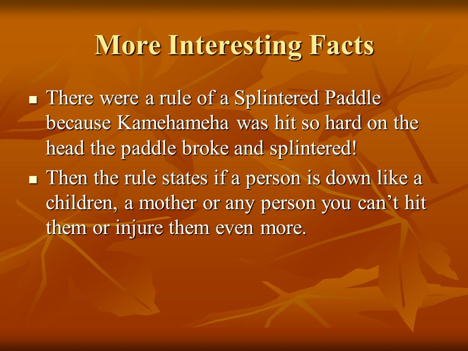 More Interesting Facts There were a visit with Captain Cook and King Kamehameha in the island of Hawaii and landed there for some water and resources.