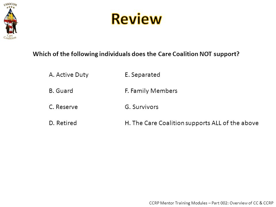 Which of the following individuals does the Care Coalition NOT support.