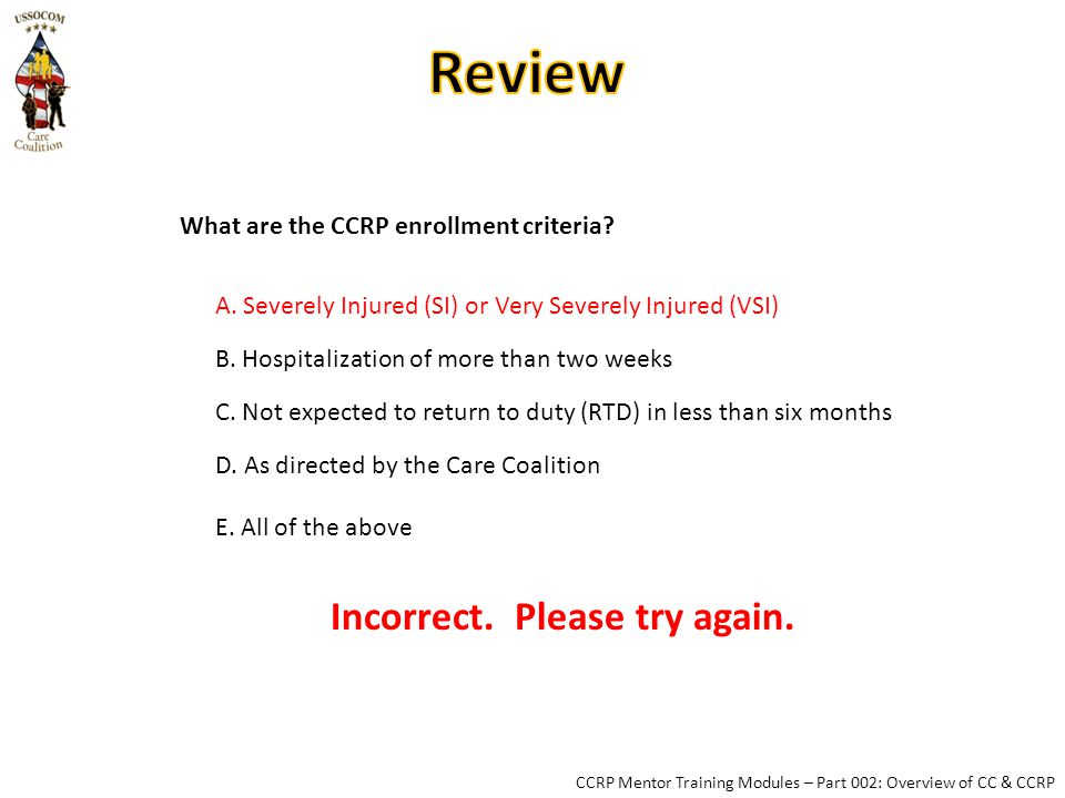 CCRP Mentor Training Modules – Part 002: Overview of CC & CCRP What are the CCRP enrollment criteria.