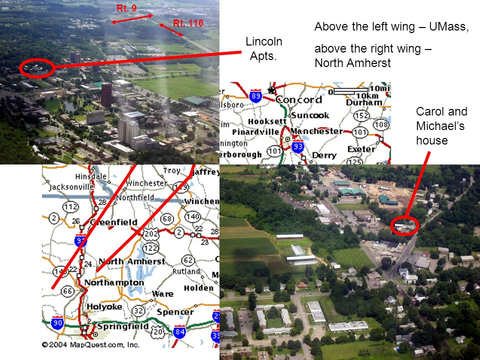 Above the left wing – UMass, Carol and Michael's house Lincoln Apts. Rt. 116 Rt. 9 above the right wing – North Amherst