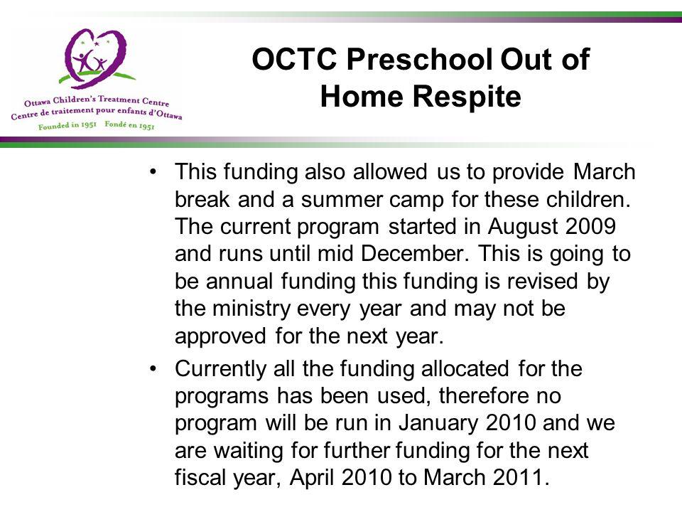 OCTC Preschool Out of Home Respite Janice Forbes Preschool Coordinator Ottawa Children s Treatment Centre 395 Smyth Rd.