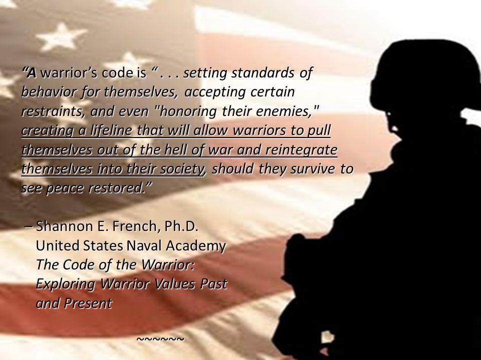 A warrior's code is ...