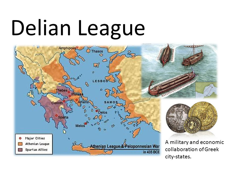 Delian League A military and economic collaboration of Greek city-states.
