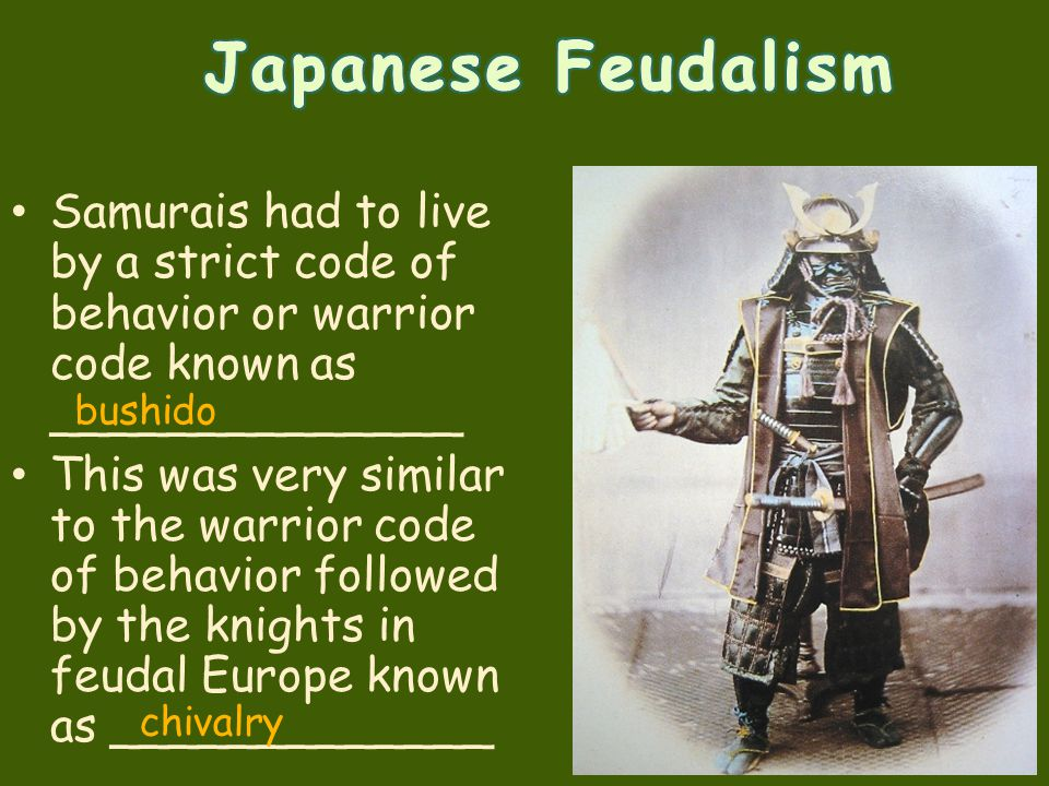 Samurais had to live by a strict code of behavior or warrior code known as ______________ This was very similar to the warrior code of behavior follow