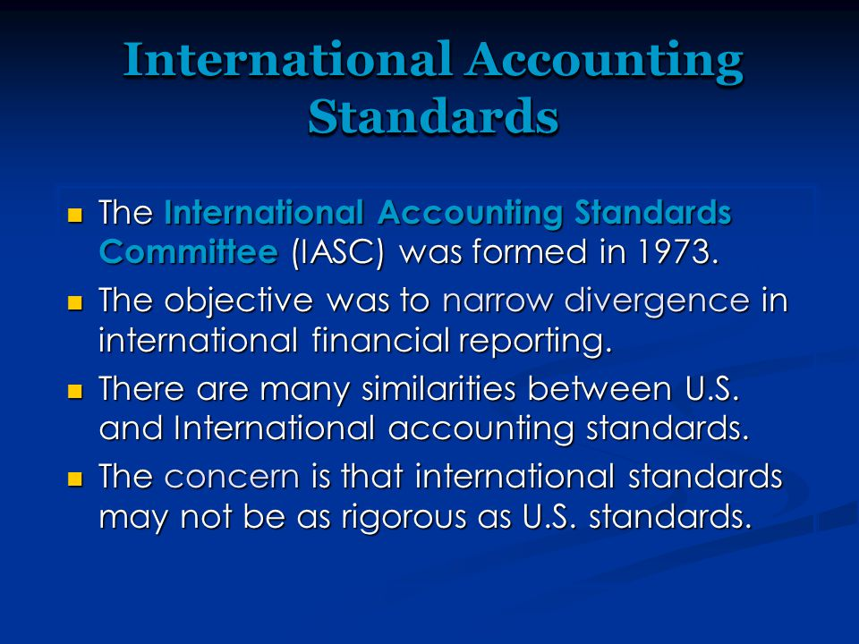 The International Accounting Standards Committee (IASC) was formed in 1973.