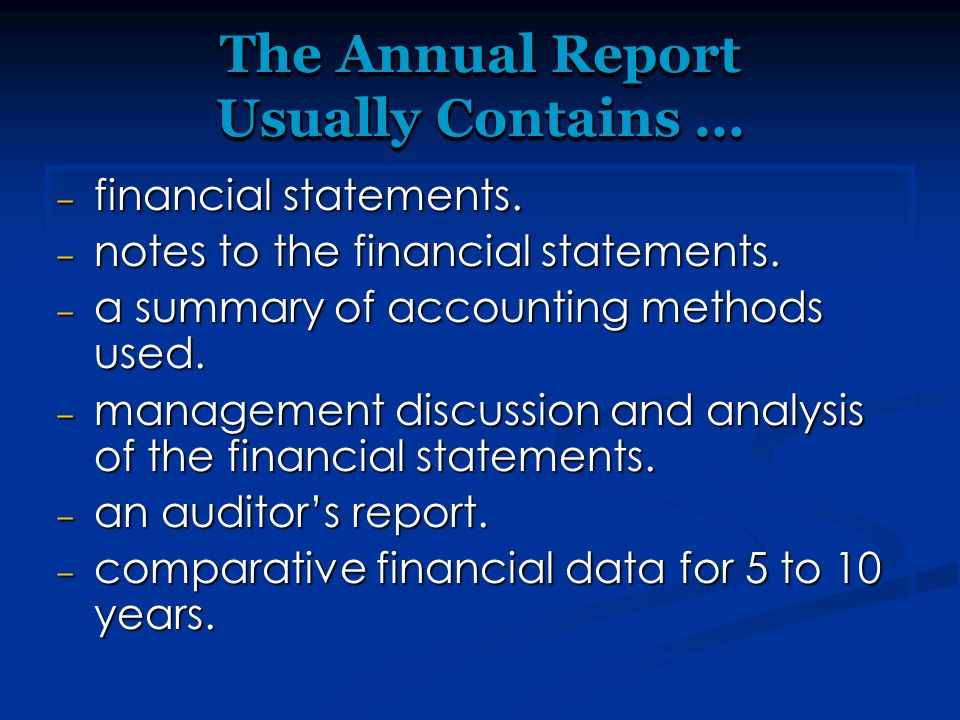 The Annual Report Usually Contains...– financial statements.