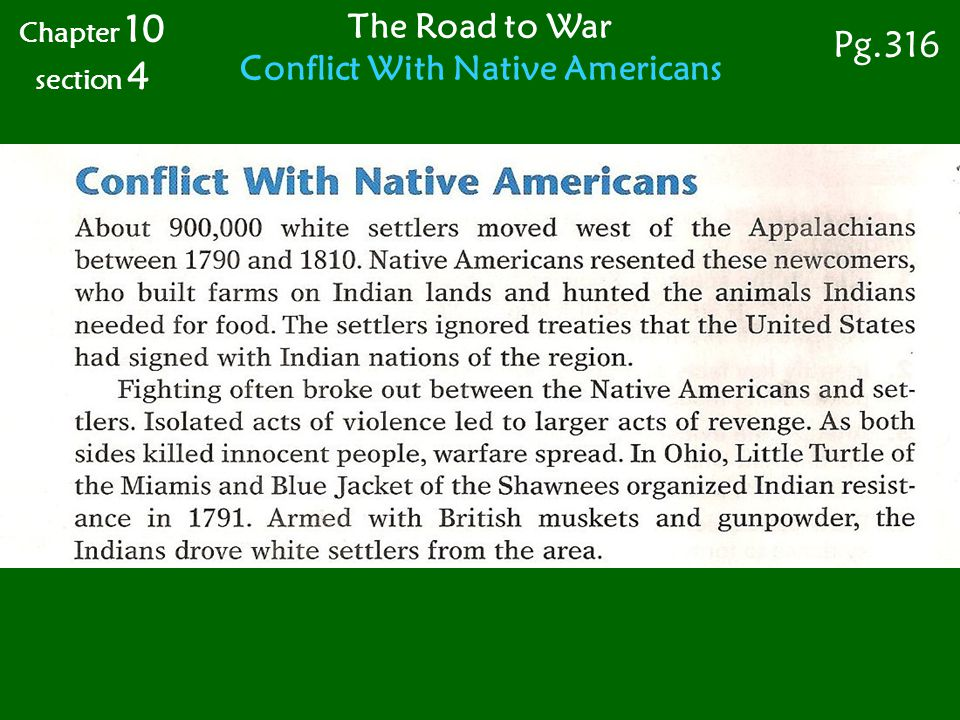 The Road to War Conflict With Native Americans Chapter 10 section 4 Pg.316