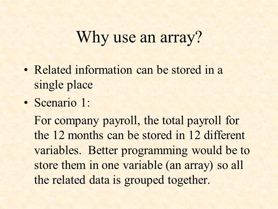 Why use an array.