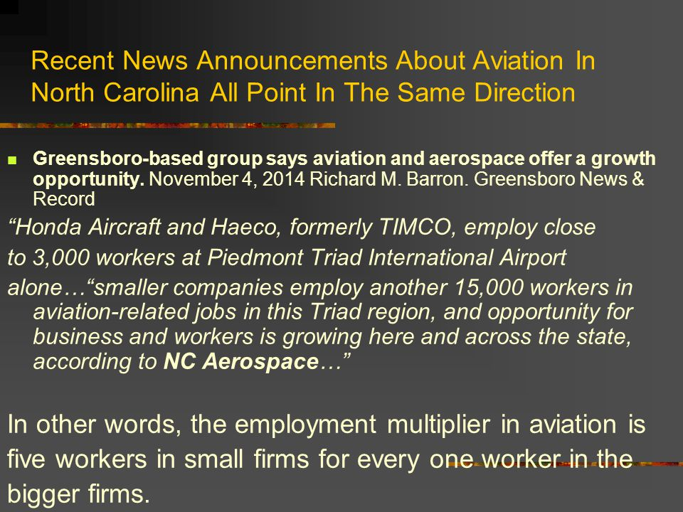 Recent News Announcements About Aviation In North Carolina All Point In The Same Direction Greensboro-based group says aviation and aerospace offer a