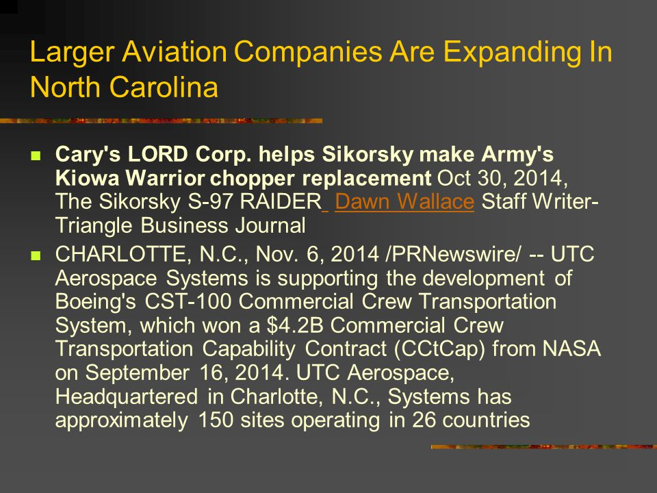 Larger Aviation Companies Are Expanding In North Carolina Cary's LORD Corp. helps Sikorsky make Army's Kiowa Warrior chopper replacement Oct 30, 2014,