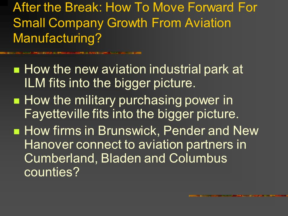 After the Break: How To Move Forward For Small Company Growth From Aviation Manufacturing.